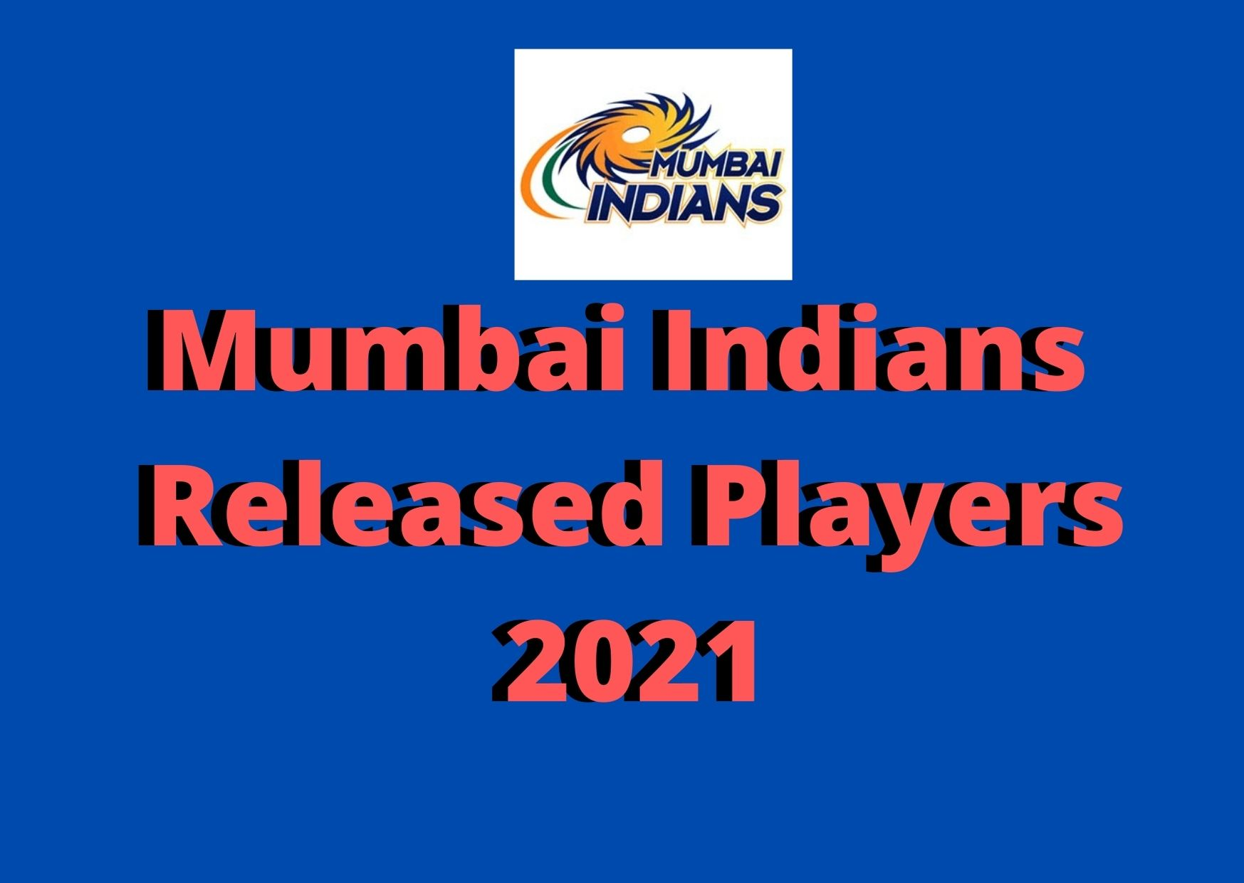 Mumbai Indians released players 2021